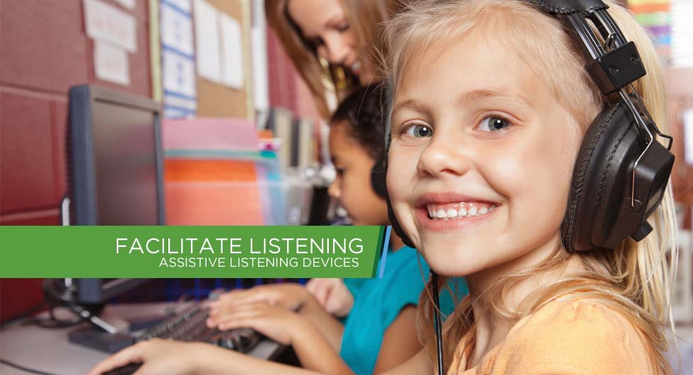 Facilitate listening - Assistive Listening Devices